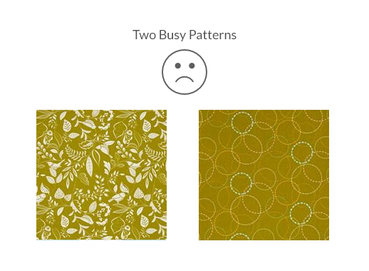 Two busy patterns = too much going on